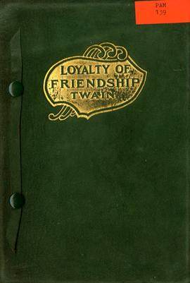 The Loyalty of friendship by Mark Twain and Golden Thoughts from Channing, Colton, Emerson, Thoea...